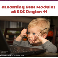 DHH eLearning Modules ESC Region 11 TxDHH