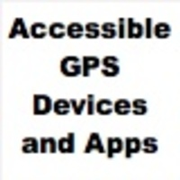 Accessible GPS Devices and Apps