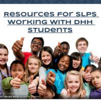 Resources for SLPs working with DHH Students