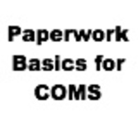 Paperwork Basics for COMS