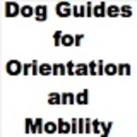 Dog Guides for Orientation and Mobility