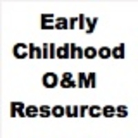 Early Childhood O&M Resources