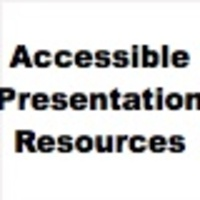 Resources for creating presentations that are accessible