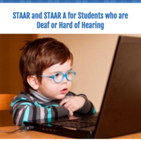 STAAR and STAAR A for Students who are Deaf or Hard of Hearing