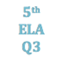 5th Grade English Language Arts Q3 Curriculum