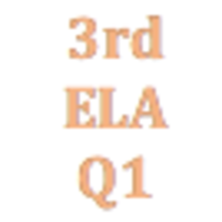 3rd Grade English Language Arts Q1 Curriculum