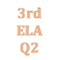 3rd Grade English Language Arts Q2 Curriculum