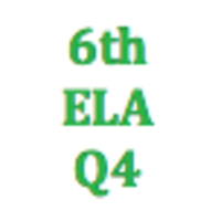 6th Grade English Language Arts Q4 Curriculum