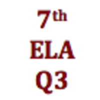 7th Grade English Language Arts Q3 Curriculum