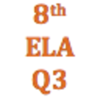 8th Grade English Language Arts Q3 Curriculum