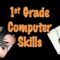 1st Grade Computer Skills