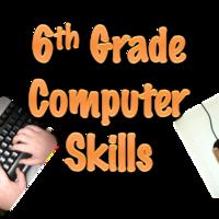 6th Grade Computer Skills