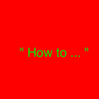 """""""How To"""""""