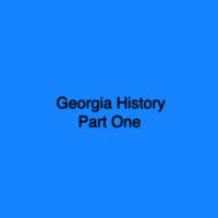 Georgia History Part One