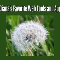 Diana's Favorite Web Tools and Apps