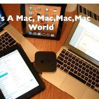 It's A Mac, Mac, Mac, Mac World!