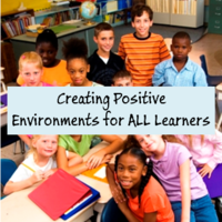 Creating Positive Environments for ALL Learners