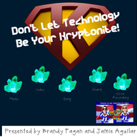 Don't Let Technology be Your Kryptonite!