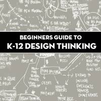 Collection of resources for integrating design thinking into a K-12 setting.