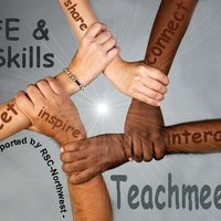 FE & Skills: Teachmeets