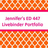 Jennifer's ED 447 LiveBinder Portfolio
