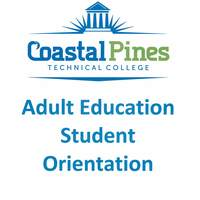 Coastal Pines Tech Adult Ed Student Orientation