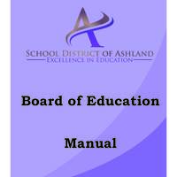 School District of Ashland - Board of Education Manual