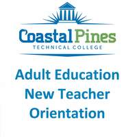 Coastal PinesTech Adult Ed New Teacher Orientati