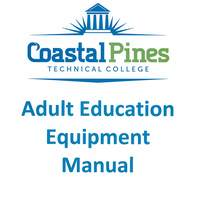 Coastal Pines Tech Adult Ed Equipment Manual