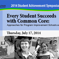 LACOE 2014 Symposium - Every Student Succeeds With Common Core