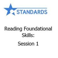 Reading Foundational Skills: Session 1