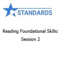 Reading Foundational Skills: Session 2
