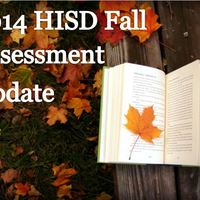 HISD Fall Assessment Updates - November 2014
