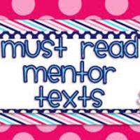 6 + 1 Mentor Texts